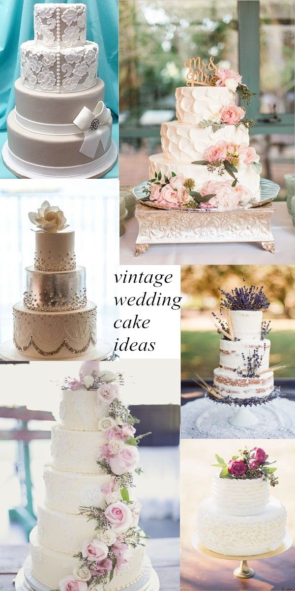 Vintage Wedding Cake Ideas For The Year 2016