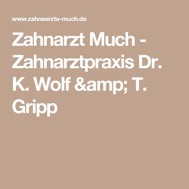 Zahnarzt Much -  Zahnarztpraxis Dr. K. Wolf & T. Gripp