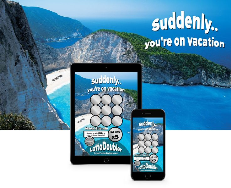 Suddenly.. you're on vacation   Lottodoubler instant lottery