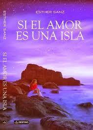 LIBREANDO CON CRISTINA PARDO: Libro de Esther Sanz, Si el amor es una isla