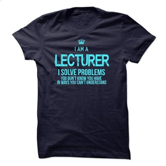 I am a Lecturer - #dress shirts #mens hoodies. SIMILAR ITEMS => https://www.sunfrog.com/LifeStyle/I-am-a-Lecturer.html?60505