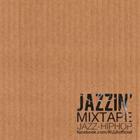JAZZIN' mixtape - KUJI. A travel in hiphop jazz contaminated.