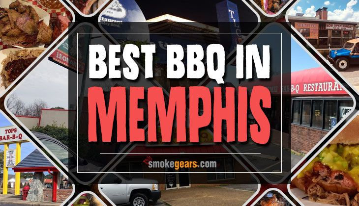 Best Bbq In Memphis Tn 15 Must Try Barbecue Joints Smoke Gears Memphis Bbq Best Bbq Memphis