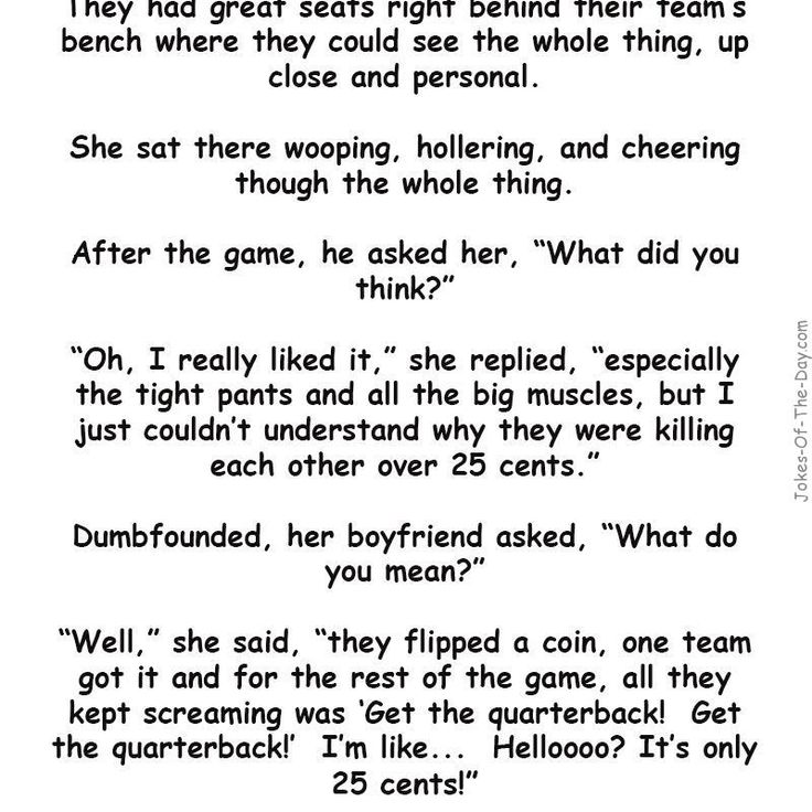 He took his Blonde Girlfriend to her first Football game. They had great seats right behind their team's bench. After the game.. -funny joke
