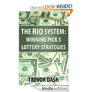 The RIO System: Winning Pick 3 Lottery System With Pick 3 Lotto Strategies That Work For NJ, NC, CA, IL, TX, OH, MA, VA, SC, and FL Pick 3 Games [Kindle Edition]