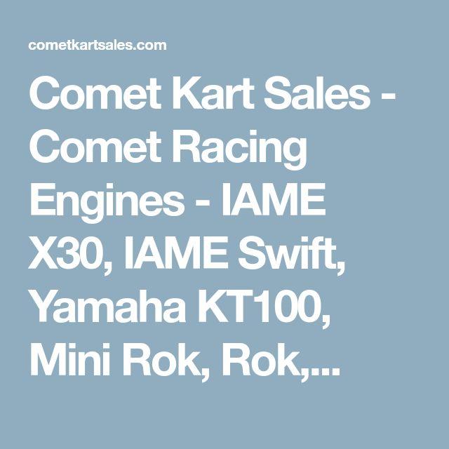 Comet Kart Sales - Comet Racing Engines - IAME X30, IAME Swift, Yamaha KT100, Mini Rok, Rok,...