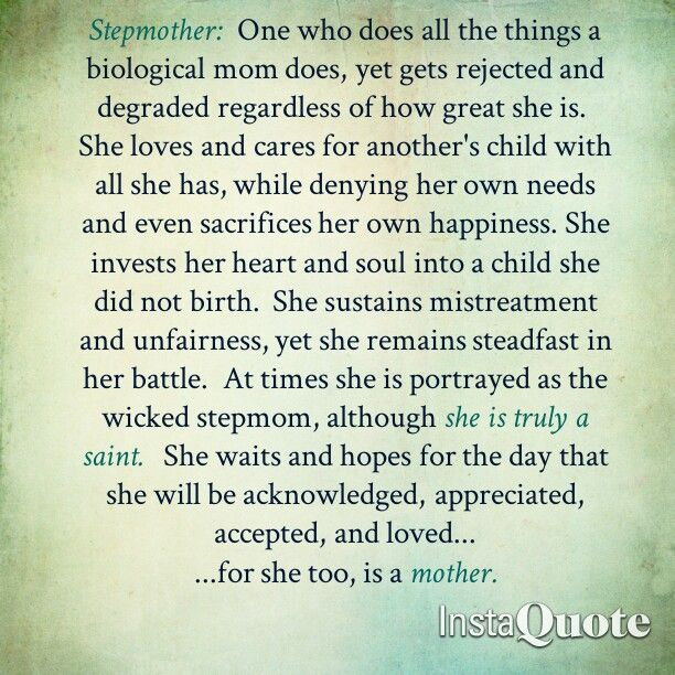 I'm not portrayed as wicked nor do I feel mistreated anymore, but this is all true to most stepmoms.