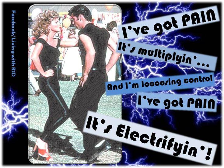 Electric burning pain of RSD/CRPS by Mary Mattio. #Grease. #CRPS #RSD CRPS Meme. RSD Meme. Chronic Pain Meme. Funny Migraine poster. Trigeminal Neuralgia. Neuropathy. Fibromyalgia.