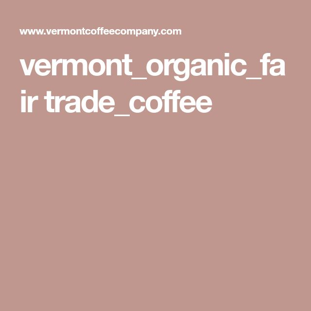vermont_organic_fair trade_coffee