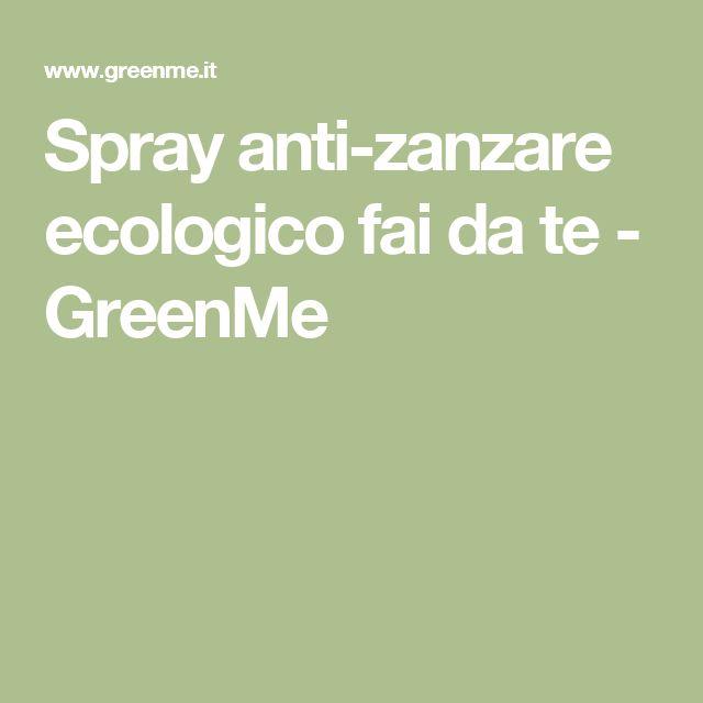 Spray anti-zanzare ecologico fai da te - GreenMe