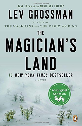 The Magician's Land: A Novel (Magicians Trilogy)