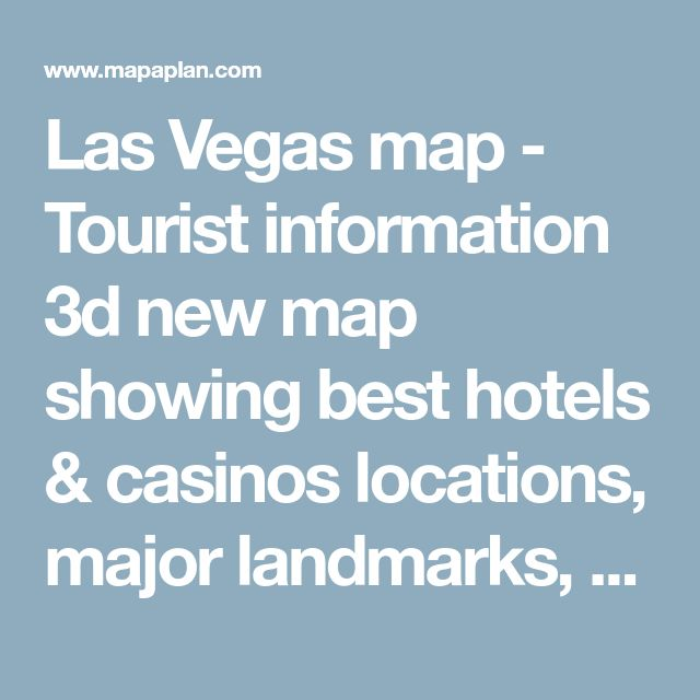 Las Vegas map - Tourist information 3d new map showing best hotels & casinos locations, major landmarks, shopping malls, outlets & centers including Mandalay Bay, Luxor, MGM Grand, Hooters, New York-New York, Cosmopolitan, Paris Eiffel Tower
