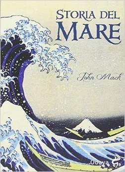 Una ricerca completa sui modi in cui le società hanno interagito con il mare, la vasta distesa che ha, allo stesso tempo, unito e diviso gli uomini.