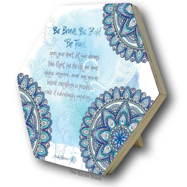 The Gecko Shack - Be Brave, Be Bold, Be True - Blue Mandala Plywood Hexagon Freestanding Plaque  by Lisa Pollock, $12.95 (http://www.geckoshack.com.au/be-brave-be-bold-be-true-blue-mandala-plywood-hexagon-freestanding-plaque-by-lisa-pollock/)