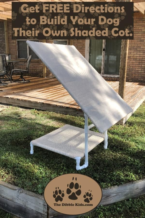 Get Your Free Directions On How To Make Your Dog A Shaded Cot Pvcdogcot Diydogprojects Dogprojects Doglounger Diypr Dog Cots Shade For Dogs Dog Backyard