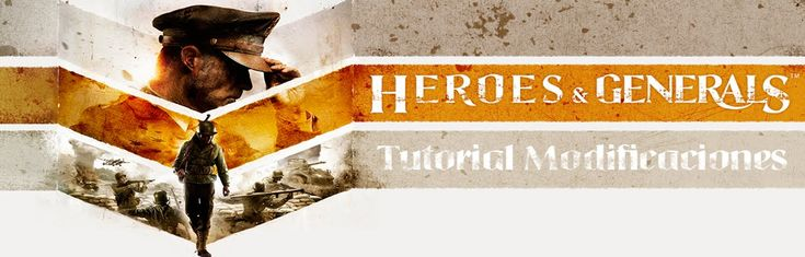 Heroes and Generals Tutorial #2 Modificaciones