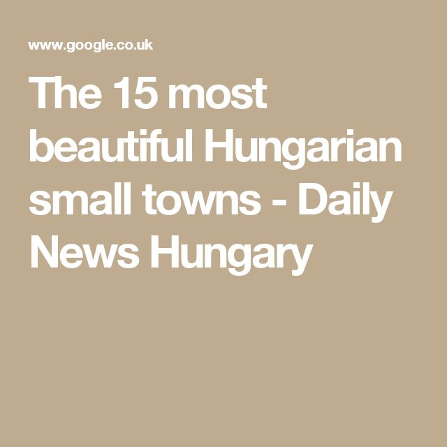 The 15 most beautiful Hungarian small towns - Daily News Hungary