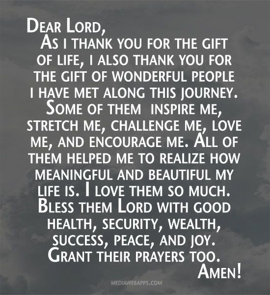Dear Lord, As i thank you for the gift of life, i also thank you for the gift of wonderful people i have met along this journey. Some of the...