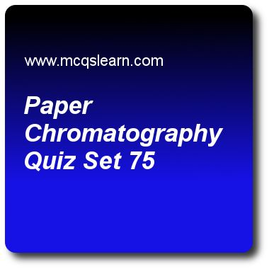 Paper Chromatography Quizzes: O level chemistry Quiz 75 Questions and Answers - Practice chemistry quizzes based questions and answers to study paper chromatography quiz with answers. Practice MCQs to test learning on paper chromatography, chemical reaction: factor affecting, fast and slow reactions, valency and chemical formula, chemical symbols quizzes. Online paper chromatography worksheets has study guide as in order to separate colors, dyes and amino acids, useful method will be…