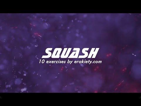10 squash exercises by erakiety.com - YouTube