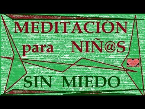 MEDITACIÓN para NIÑ@S. Sin miedo - YouTube