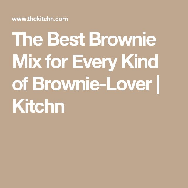 The Best Brownie Mix for Every Kind of Brownie-Lover | Kitchn