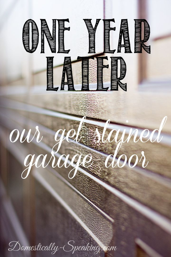One Year Later Our Gel Stained Garage Door It cost less than $20!