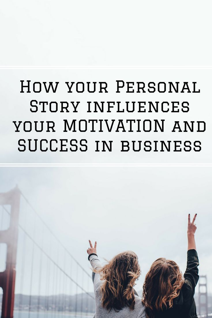 How your Personal Story influences your motivation and success in business  #success #motivation #yourstory #yourstorymatters
