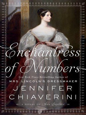 New York Times bestselling author Jennifer Chiaverini illuminates the fascinating life of Ada Byron King, Countess of Lovelace—Lord Byron's daughter, the world's first computer programmer, and a woman whose exceptional contributions to science and...