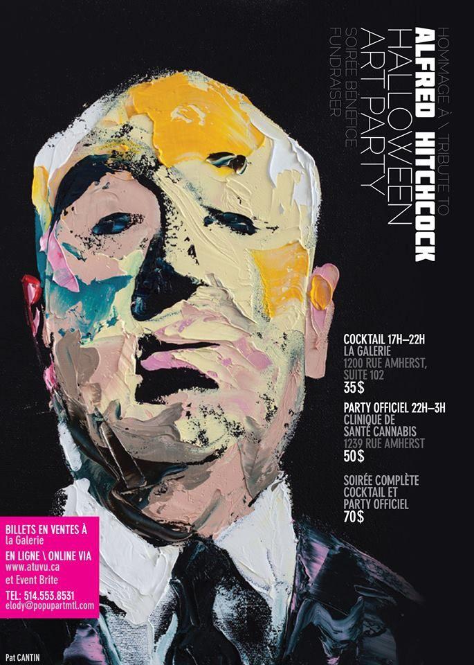 Art-Party/Levée de Fonds Hommage à Alfred Hitchcock Samedi le 31 octobre 2015 info: elody@popupartmtl.com 514-553-8531