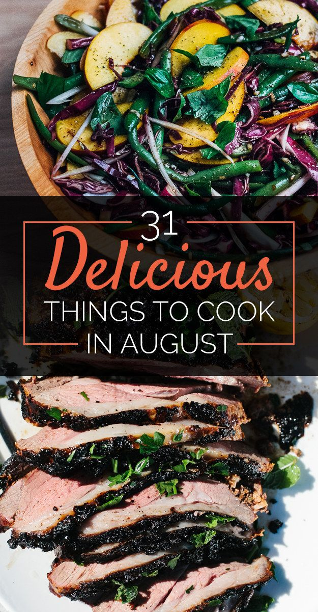 31 Delicious Things You Need To Cook In August @bu