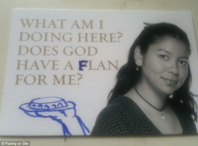 Does God have a flan for me? This cheeky graffiti artist has changed 'plan' to 'flan' - and even added a drawing of the sweet dessert to this religious poster