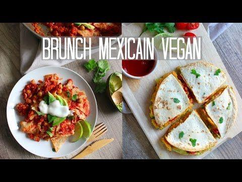 BRUNCH VEGAN MEXICAIN   Quesadillas & Chilaquiles Végétaliens - YouTube