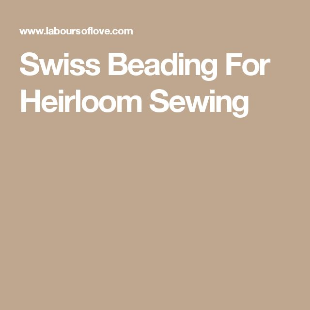 Swiss Beading For Heirloom Sewing