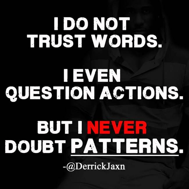 The actions never matched the words, but the pattern of saying all the words but never following through was there. Every. Single. Time.