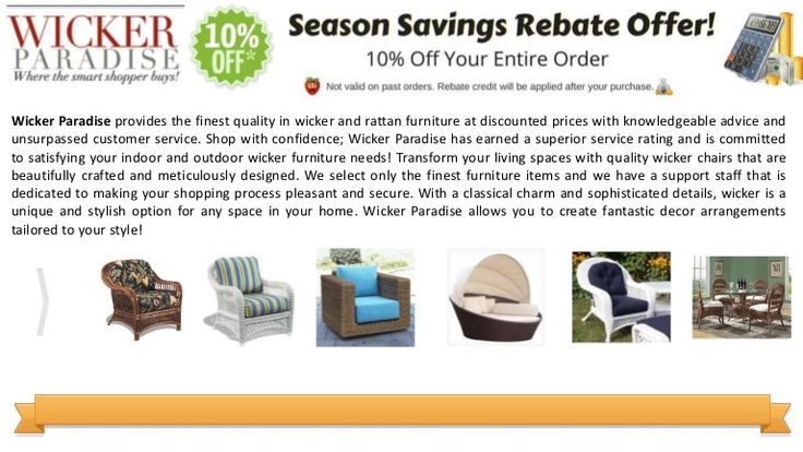 Wicker Paradise provides the finest quality in wicker and rattan furniture at discounted prices with knowledgeable advice and unsurpassed customer service. Shop with confidence; Wicker Paradise has earned a superior service rating and is committed to satisfying your indoor and outdoor wicker furniture needs!
