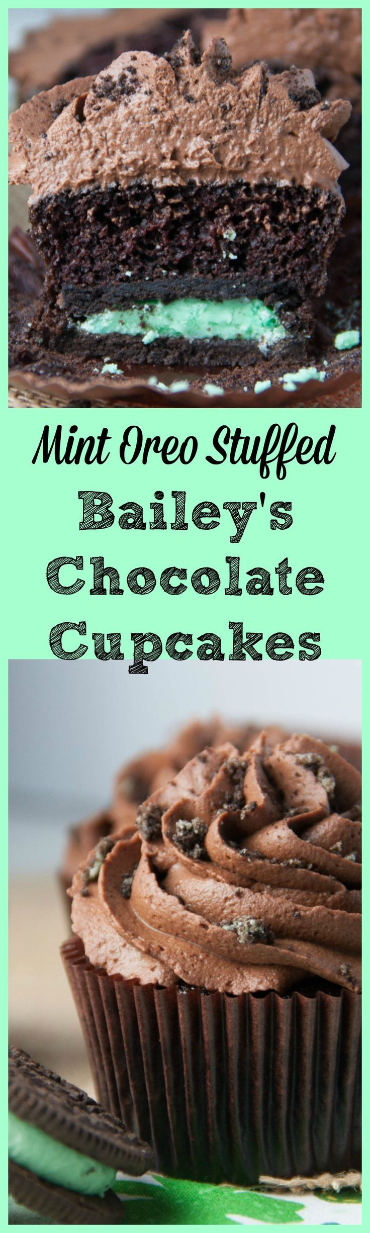 Mint Oreo Stuffed Bailey's Chocolate Cupcakes - Boston Girl Bakes