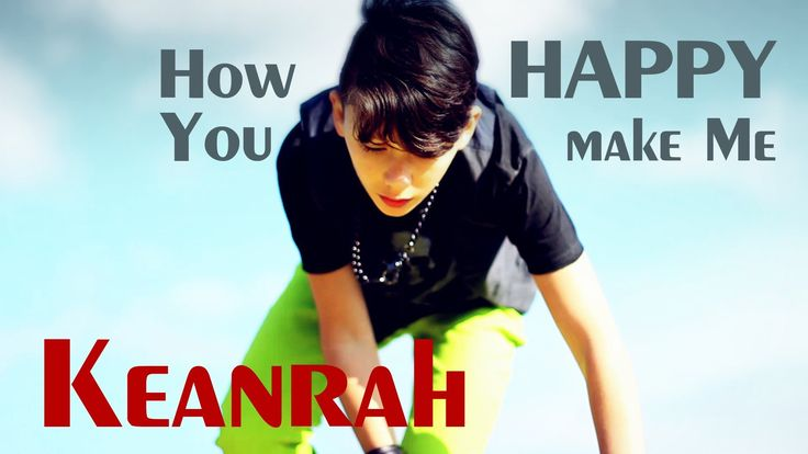 """KEANRAH """" How Happy You Make Me """" prod. by Vichy Ratey"""
