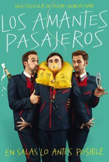 I'm So Excited (Spain, 2013 | Original title: Los amantes pasajeros | French title:  Les amants passagers) Almodovar's campy comedy about the characters on a doomed aircraft has a lot of gags, a few giggles, and one good laugh. You can find funnier stuff on weather.com. 1 star