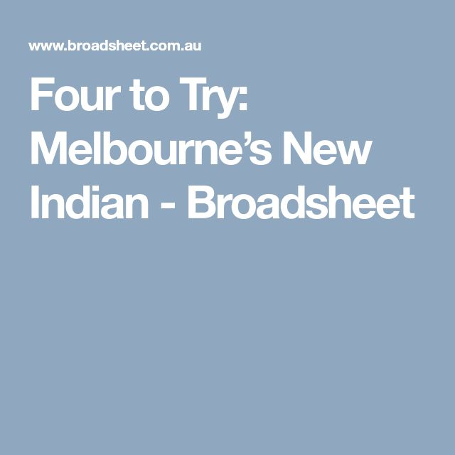 Four to Try: Melbourne's New Indian - Broadsheet