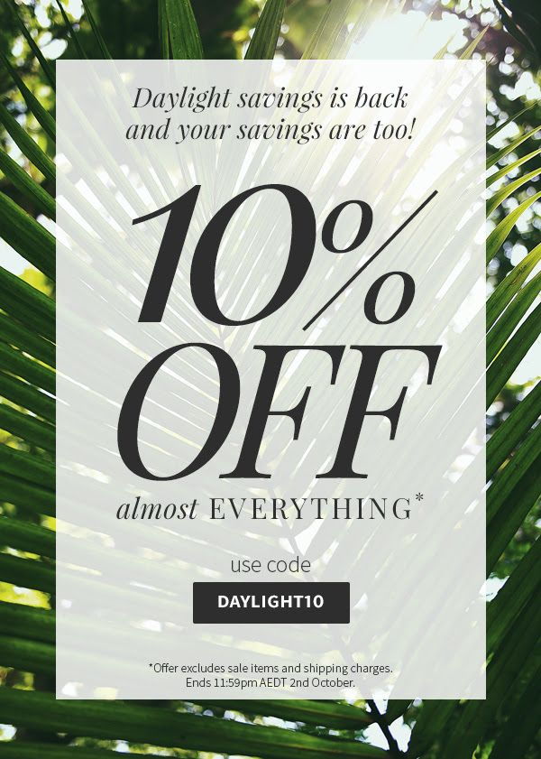 #DayLight Saving #SALE Sitewide: Code: DAYLIGHT10 http://www.clicknbuyaustralia.com/ #Furniture #Homware #Decor #Lighting #Rugs #Kitchen #Tableware #Australia Sydney Perth Brisbane Canberra Adelaide NSW WesternAustralia SouthAustralia GoldCoast