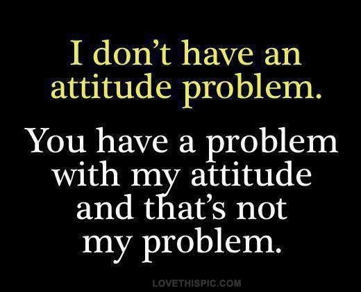 #FunnyQuotes #Attitude #Problem