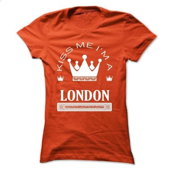 Kiss Me I Am LONDON Queen Day 2015 - #tshirt jeans #floral sweatshirt. CHECK PRICE => https://www.sunfrog.com/Names/Kiss-Me-I-Am-LONDON-Queen-Day-2015-dohdflytjo-Ladies.html?68278