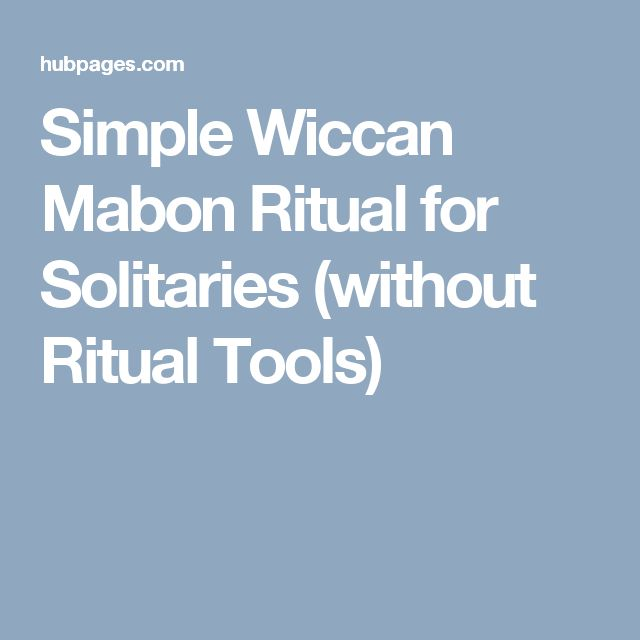 Simple Wiccan Mabon Ritual for Solitaries (without Ritual Tools)