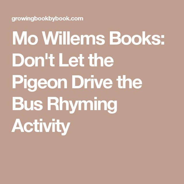 Mo Willems Books: Don't Let the Pigeon Drive the Bus Rhyming Activity