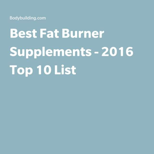 Best Fat Burner Supplements - 2016 Top 10 List