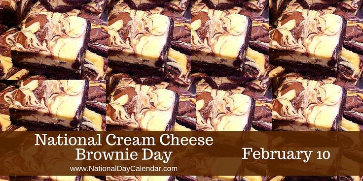 National Cream Cheese Brownie Day - February 10