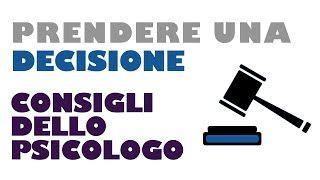 Prendere una decisione  Lo psicologo consiglia  www.davidealgeri.com