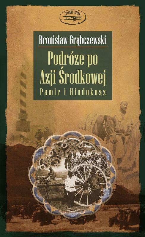 Okładka - Podróże po Azji Środkowej. Pamir i Hindukusz