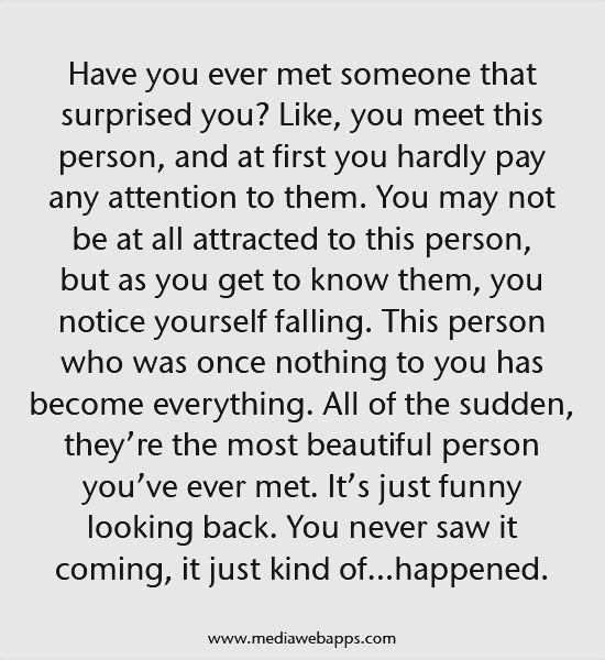 Have you ever met someone that surprised you? | Love relationship quotes